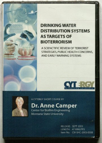 Drinking Water Distribution Systems as Targets of Bioterrorism: A Scientific Review of Terrorist Strategies, Public Health Concerns, and Early Warning Systems CD-ROM (Target-system)