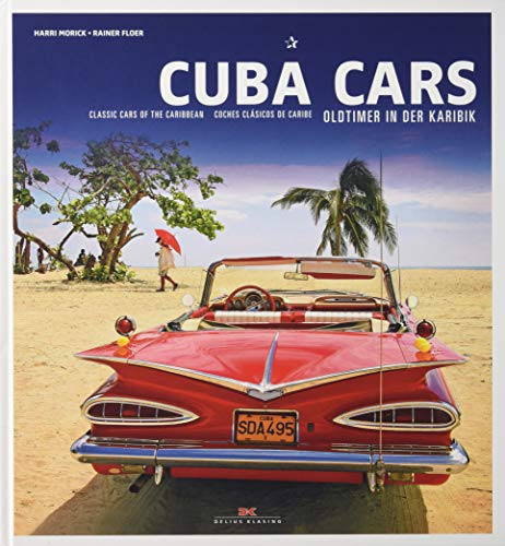 Cuba Cars: Oldtimer in der Karibik. Classic Cars of the Carribean. Coches clásicos de Caribe