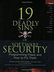 19 Deadly Sins Of Software Security: Programming Flaws And How To Fix Them