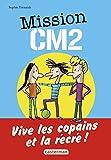 Mission CM2, vive les copains à la récré! : 3 aventures d'Antoine Lebic / Sophie Dieuaide | Dieuaide, Sophie (1962-....). Auteur