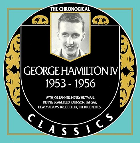 George Hamilton IV - Chronological Classics 1953-1956 -