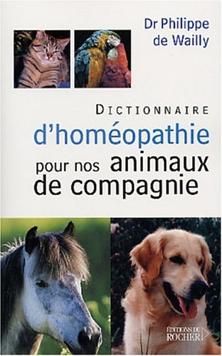 Dictionnaire d'homopathie pour nos animaux de compagnie