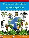 El meu primer atles bilingüe: My first bilingual atlas (Catalá - A Partir De 6 Anys - Llibres En Anglés - Atles Bilingües)