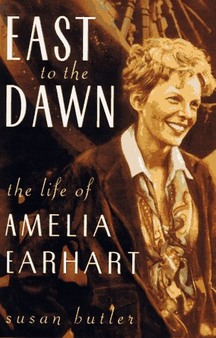 East to the Dawn: The Life of Amelia Earhart por Susan Butler