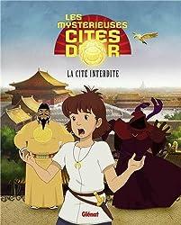 Les mystérieuses cités d'or, Tome 3 : La Cité interdite