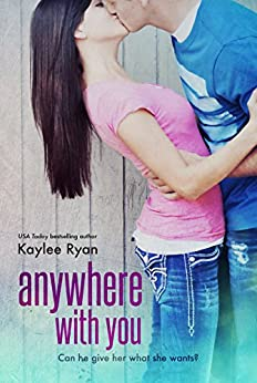 Anywhere With You (With You Series Book 1) by [Ryan, Kaylee]