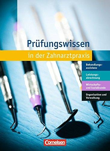 Zahnmedizinische Fachangestellte - Prüfungswissen: 1.-3. Ausbildungsjahr - Prüfungswissen