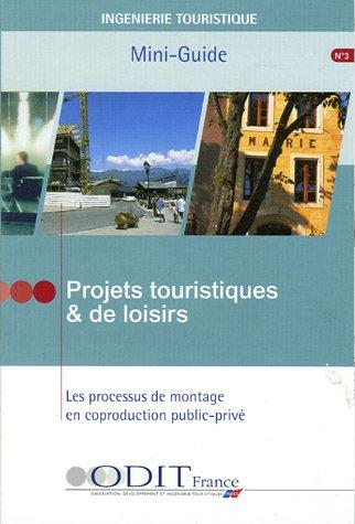 Projets touristiques et de loisirs : Le processus de montage en coproduction public-privé