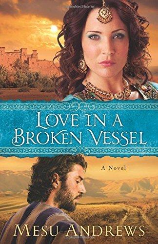 Love in a Broken Vessel: A Novel by Andrews, Mesu (March 1, 2013) Paperback