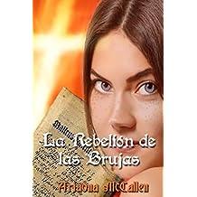 La rebelión de las brujas: Versión extendida y revisada: Volume 1 (Triloga Hechiceras)