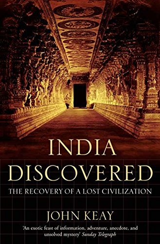 India Discovered: The Recovery of a Lost Civilization por John Keay