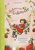Erdbeerinchen Erdbeerfee. Hokuspokus im Fledermausbaum und andere Vorlesegeschichten