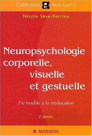Neuropsychologie corporelle, visuelle et gestuelle
