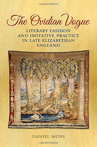Ovidian Vogue: Literary Fashion and Imitative Practice in Late Elizabethan England