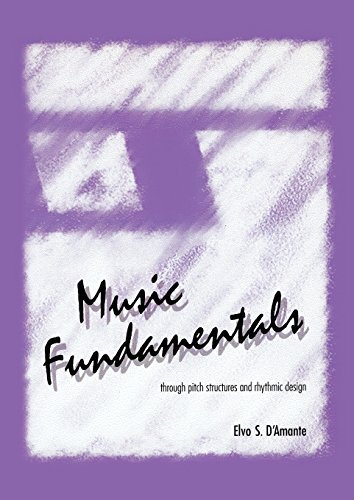 music-fundamentals-through-pitch-structures-and-rhythmic-design-by-elvo-damante-1994-01-01