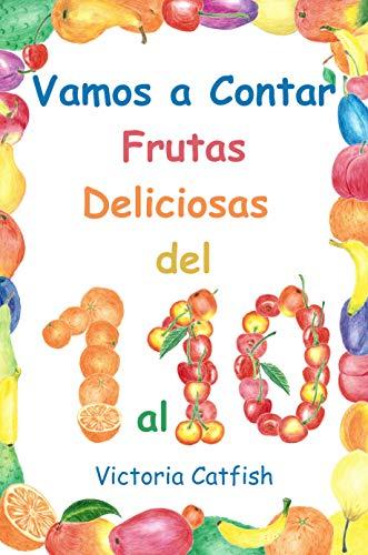 Vamos a Contar Frutas Deliciosas del 1 al 10.: Las imágenes ...