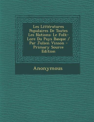 Les-Litteratures-Populaires-de-Toutes-Les-Nations-Le-Folk-Lore-Du-Pays-Basque-Par-Julien-Vinson-Primary-Source-Edition