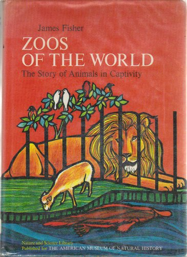 Zoos of the World: The Story of Animals in Captivity