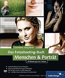 Das Fotoshooting-Buch Menschen & Porträt: 28 Shootings live erleben (Galileo Design)