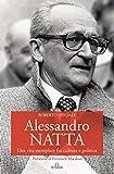 Alessandro Natta. Una vita esemplare fra cultura e politica