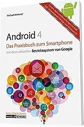 Das Praxisbuch zu Android 4 Smartphone: Gut erklärt und clever genutzt: System, Mobiltelefon-Einstellungen und Apps im Griff