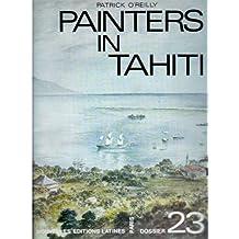 Les Peintres a Tahiti (ed Française)