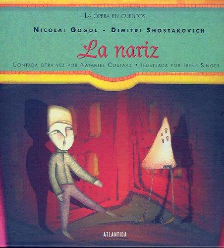 La Nariz: (Coleccion la Opera en Cuentos) por Nataniel Costard