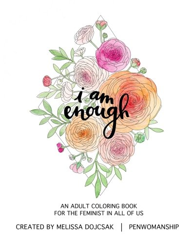i am enough: An Adult Coloring Book for the Feminist in All of Us