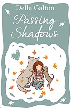 Passing Shadows: A novel about  love and second chances by [Galton, Della]