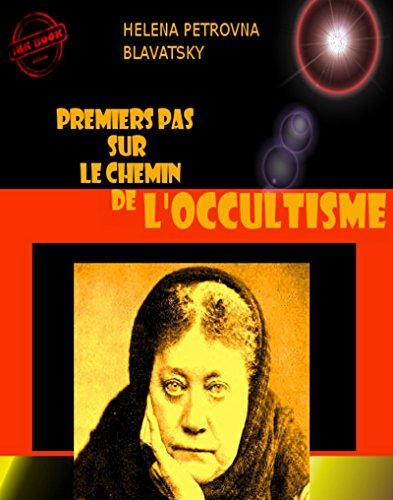 Premiers pas sur le chemin de l'occultisme par Helena Petrovna Blavatsky