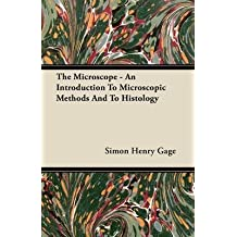 [The Microscope - An Introduction To Microscopic Methods And To Histology] (By: Simon Henry Gage) [published: June, 2011]