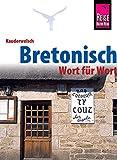 Bretonisch - Wort für Wort: Kauderwelsch-Sprachführer von Reise Know-How