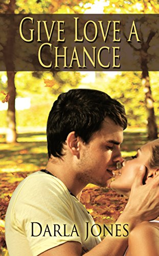 Give Love a Chance by [Jones, Darla]