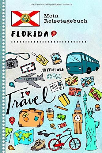 Florida Mein Reisetagebuch: Kinder Reise Aktivitätsbuch zum Ausfüllen, Eintragen, Malen, Einkleben A5 - Ferien unterwegs Tagebuch zum Selberschreiben -  Urlaubstagebuch Journal für Mädchen, Jungen