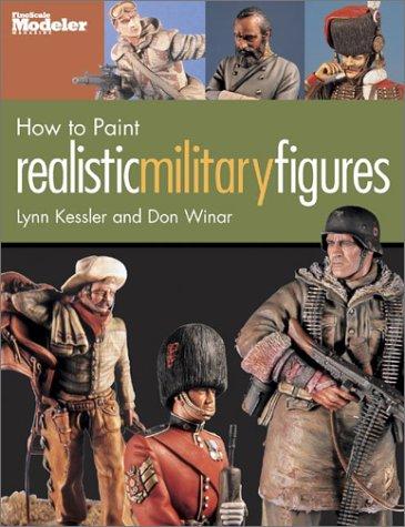 How to Paint Realistic Military Figures por Lynn Kessler