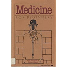 Medicine for Beginners (A Writers & Readers documentary comic book) by Richard Clark (1984-05-24)