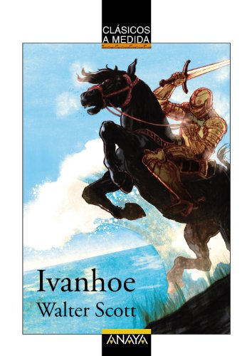 Ivanhoe (Clásicos - Clásicos A Medida) por Walter Scott