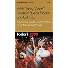 Fodor's Walt Disney World, Universal Studios Escape and Orlando 2000: The Complete Guide to All the Magic, Plus a Full-Size Color Map (Fodor's Walt Disney World, Universal Studios and Orlando)