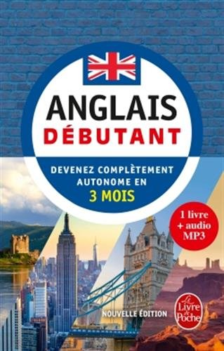 Anglais - Débutant - Nouvelle édition (Livre + audio): Devenez complètement autonome en 3 mois (méthode d'anglais)