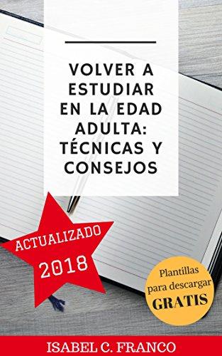 Volver a estudiar en la edad adulta: técnicas y consejos por Isabel C. Franco