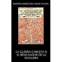 LA GUERRA CARLISTA II:  El Resplandor de la Hoguera (Spanish Edition)