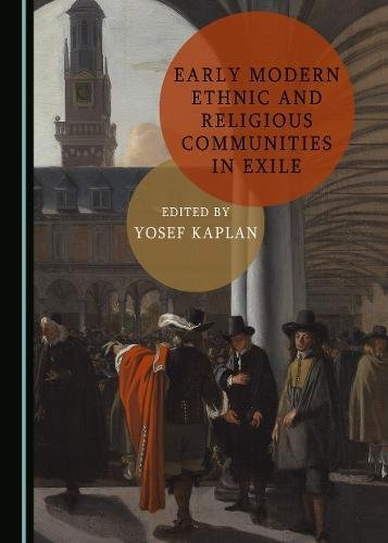 Early Modern Ethnic and Religious Communities in Exile