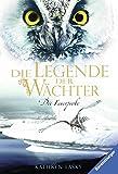 Die Legende der Wächter, Band 6: Die Feuerprobe - Kathryn Lasky