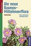 Die neue Kosmos-Mittelmeerflora: über 1600 Arten und 1600 Fotos - Ingrid Schönfelder