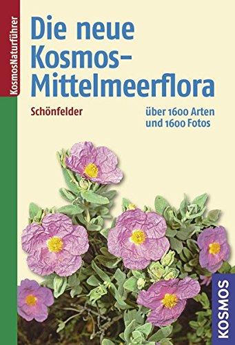 Die neue Kosmos-Mittelmeerflora: über 1600 Arten und 1600 Fotos