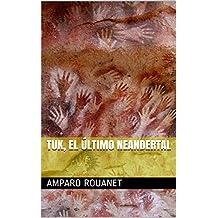 Tuk, el último neandertal