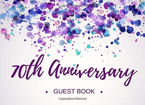 70th Anniversary Guest Book: Visitor Registry - Memory Signature Keepsake - 70th Wedding Celebration Party (Inexpensive Favor Wedding Ideen)