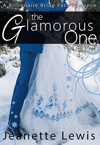 The Glamorous One (A Billionaire Bride Pact Romance)