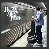 Songtexte von Roger Alan Wade - Stoned Traveler