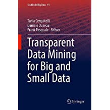 Transparent Data Mining for Big and Small Data (Studies in Big Data)